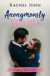 Anonymously Yours by Rachel John