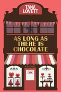 As Long As There Is Chocolate by Tana Lovett