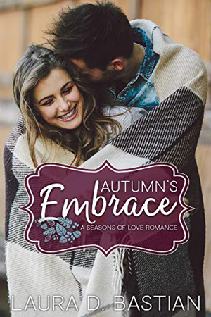 Autumn's Embrace by Laura D. Bastian