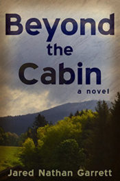 Beyond the Cabin by Jared Nathan Garrett