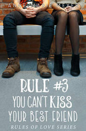 You Can't Kiss Your Best Friend by Anne-Marie Meyer