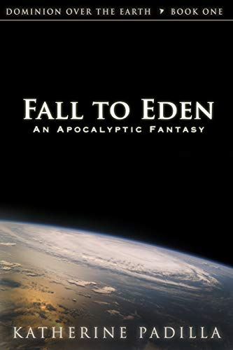 Fall to Eden by Katherine Padilla