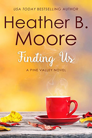 Pine Valley: Finding Us by Heather B. Moore