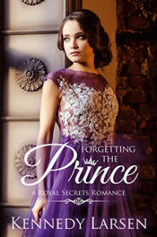 Forgetting the Prince by Kennedy Larsen