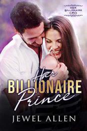 Her Billionaire Prince by Jewel Allen