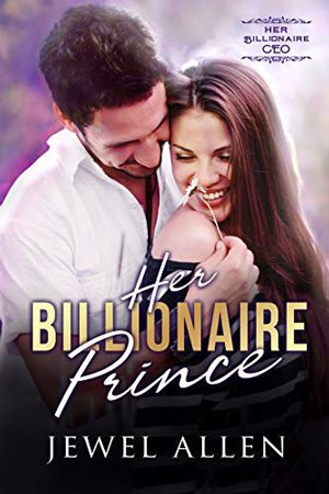 Her Billionaire Prince by Jewel Allen