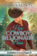 Her Cowboy Billionaire Boss by Liz Isaacson