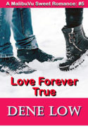 Love Forever True by Dene Low