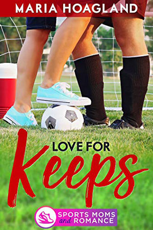 Love for Keeps by Maria Hoagland