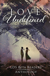 Love Undefined by LDS Beta Readers
