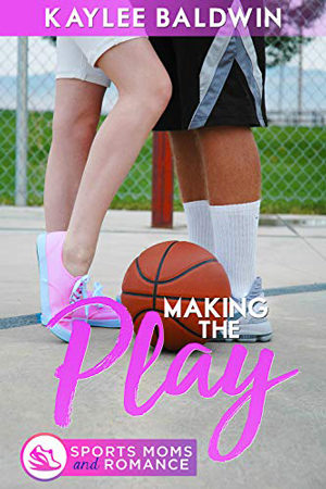 Making the Play by Kaylee Baldwin