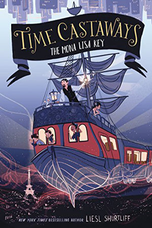 Time Castaways: The Mona Lisa Key by Liesl Shurtliff