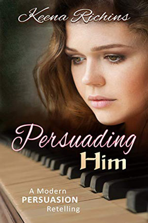Persuading Him by Keena Richins
