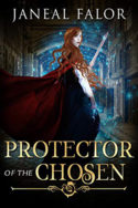 Protector of the Chosen by Janeal Falor