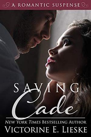 Saving Cade by Victorine E. Lieske