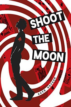 Shoot the Moon by Kate Watson