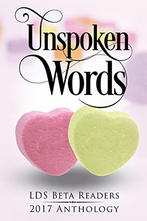 Unspoken Words by LDS Beta Readers