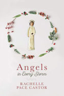 Angels in Every Storm by Rachelle Pace Castor
