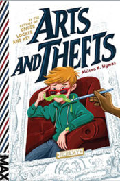 Arts and Thefts by Allison K. Hymas