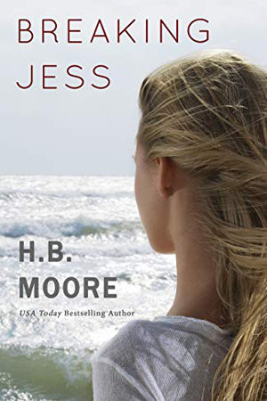 Breaking Jess by H.B. Moore