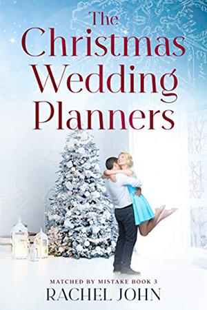 The Christmas Wedding Planners by Rachel John