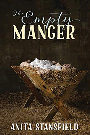 The Empty Manger by Anita Stansfield
