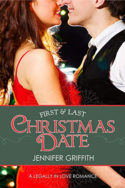 Legally in Love: First & Last Christmas Date by Jennifer Griffith