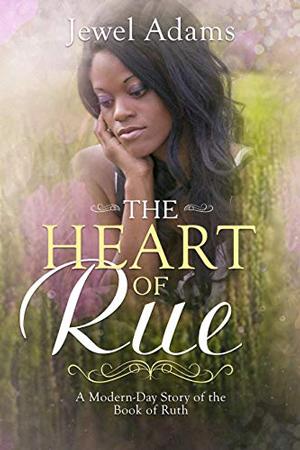 The Heart of Rue by Jewel Adams