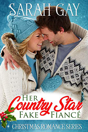 Her Country Star Fake Fiancé by Sarah Gay