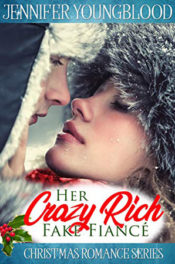 Her Crazy Rich Fake Fiancé by Jennifer Youngblood