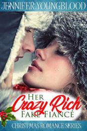Her Crazy Rich Fake Fiancé by Jennifer Youngblood