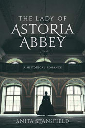 The Lady of Astoria Abbey by Anita Stansfield