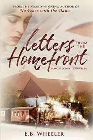 Letters from the Homefront by E.B. Wheeler