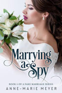 Marrying a Spy by Anne-Marie Meyer