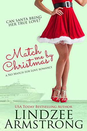 Match Me by Christmas by Lindzee Armstrong
