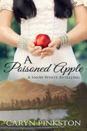 A Poisoned Apple by Caryn Pinkston
