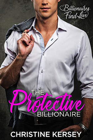 The Protective Billionaire by Christine Kersey