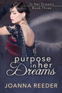 Purpose in Her Dreams by Joanna Reeder