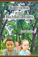 Raccoons and Rabbit Holes by Loralee Evans
