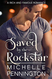 Saved by the Rockstar by Michelle Pennington