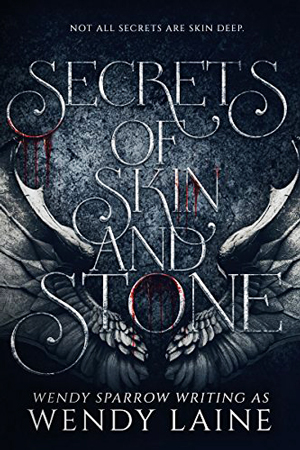 Secrets of Skin and Stone by Wendy Laine