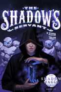 Shadow Magic: The Shadow's Servant by Justin Swapp