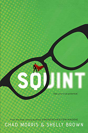 Squint by Chad Morris & Shelly Brown