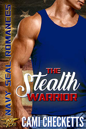 The Stealth Warrior by Cami Checketts