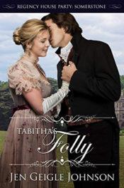 Tabitha's Folly by Jen Geigle Johnson