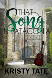 That Song in Patagonia by Kristy Tate