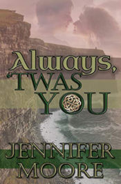 Always, 'Twas You by Jennifer Moore