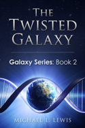 The Twisted Galaxy by Michael L. Lewis