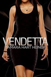 Vendetta by Tamara Hart Heiner