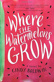 Where the Watermelons Grow by Cindy Baldwin